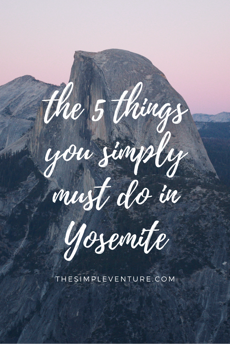 Don't miss these must-do things in Yosemite