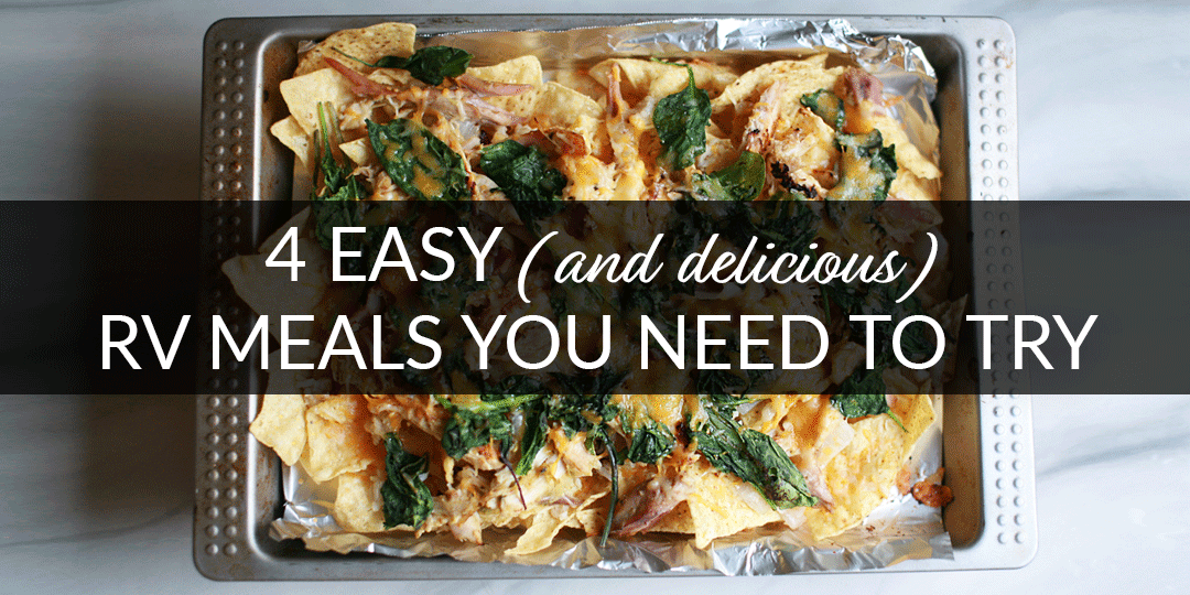 4 Easy (and Delicious) RV Meals You Need to Try