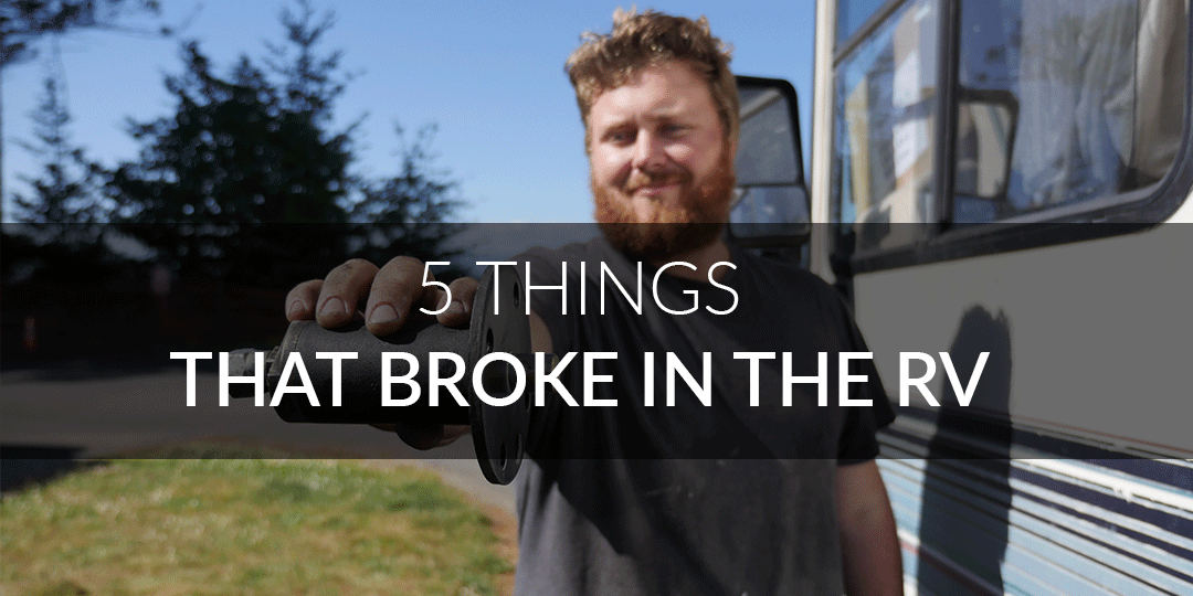 5 Things that Broke in the RV in the First 2 Months of Full-time Travel