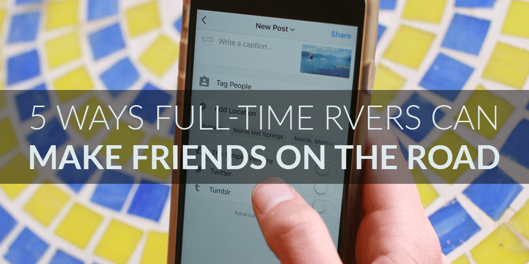 5 Ways Full-Time RVers Can Make Friends on the Road