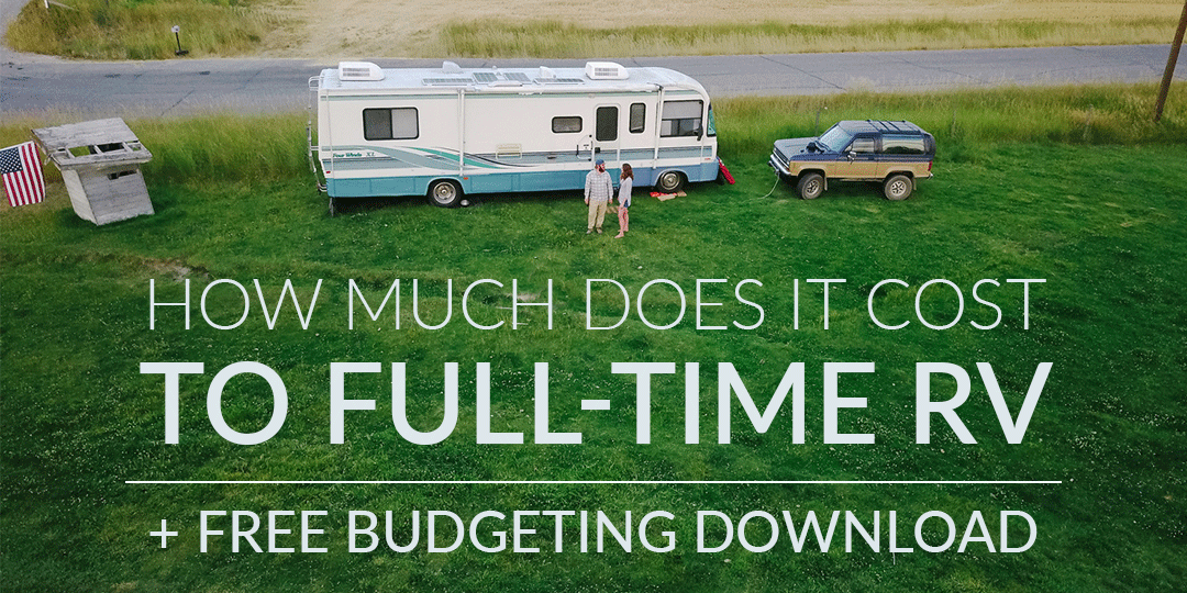 The Ultimate Guide How Much Does It Cost To Full Time RV