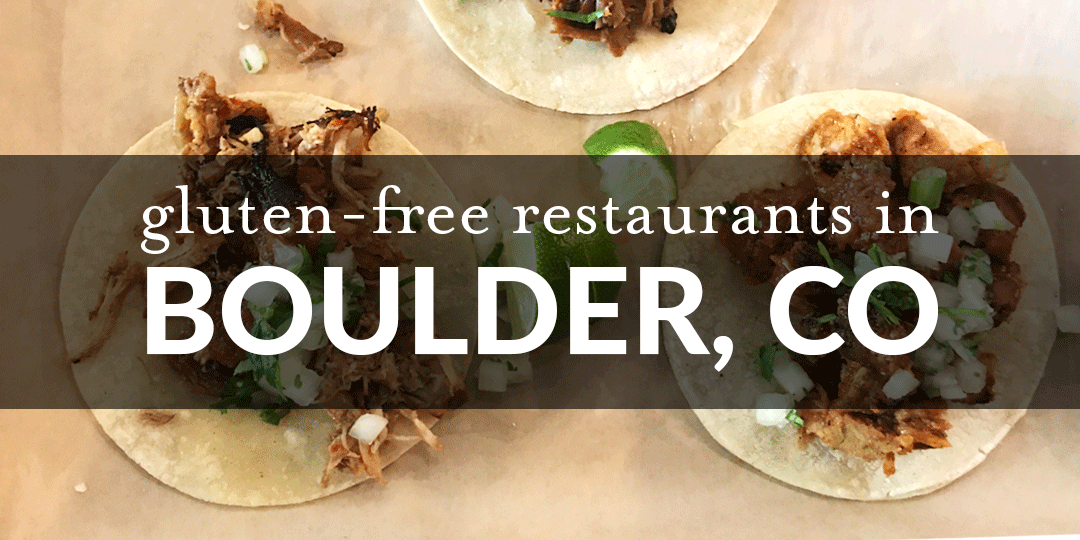 Gluten-Free Restaurants in Boulder, CO