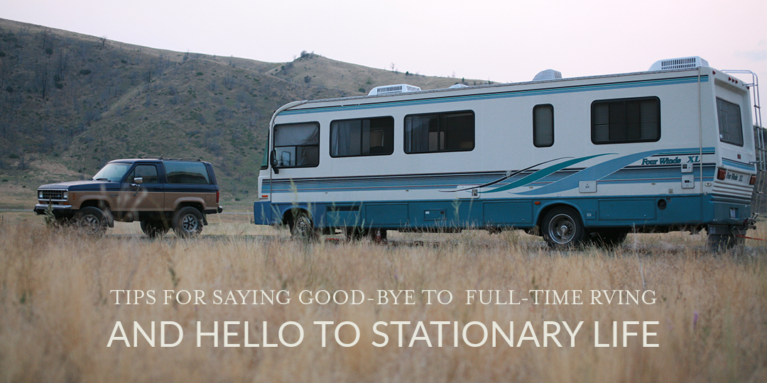 Tips for Transitioning from Full-Time RVing Back to Stationary Life